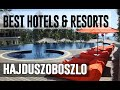 Best Hotels and Resorts in Hajduszoboszlo, Hungary