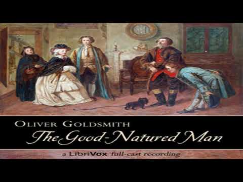 The Good-Natured Man By Oliver GOLDSMITH Read By  | Full Audio Book