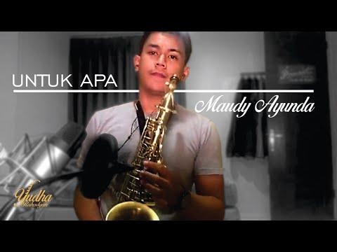 Maudy Ayunda - Untuk Apa Saxophone Cover