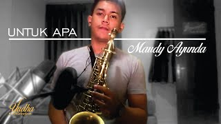Video Maudy Ayunda - Untuk Apa Saxophone Cover download MP3, 3GP, MP4, WEBM, AVI, FLV Juli 2018