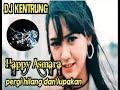 HAPPY ASMARA - PERGI HILANG DAN LUPAKAN -  Dj Angklung full bass  -  Musik