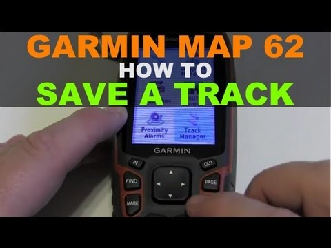 Garmin GPSMAP 62 - How to Save a Track - GPSMAP 64
