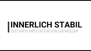 Geführte Meditation: Innere Stabilität entdecken