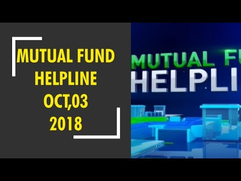 Mutual Fund Helpline: Solve all your mutual fund related queries, October 03, 2018