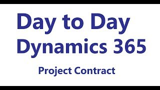Dynamics 365 Project Service Automation: Project Contract