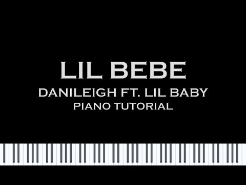 DaniLeigh ft. Lil Baby - Lil Bebe (Piano Cover/ Tutorial w/ Sheet music) thumbnail