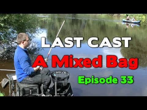 LAST CAST River Ouse A Mixed Bag e33 Match Fishing