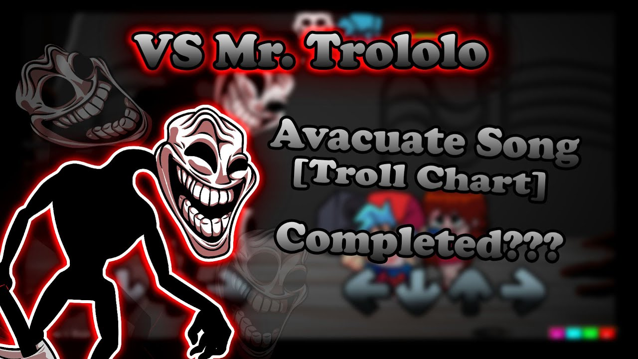 Download Did i beat it? | Friday Night Funkin : VS Mr.Trololo - Avacuate [Troll Chart] [Completed???]