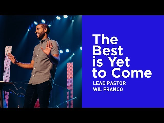 Wil Franco * The Best is Yet to Come