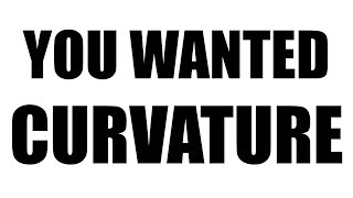 Flat Earth: You Wanted Curvature