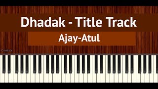 "How To Play ""Dhadak - Title Track"" by Ajay-Atul 