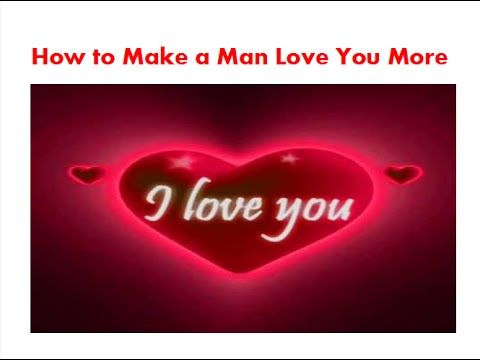 More A To How You Man Make Love