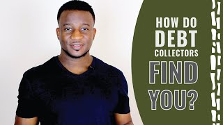 How Do Debt Collectors Find You?