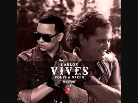 Carlos Vives Ft. J Alvarez - Volvi A Nacer (Official Remix)