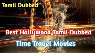 Best Time Travel Movies || Hollywood Tamil Dubbed Movies Review || Movies Machi