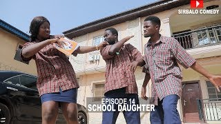 Download Sirbalo Clinic Comedy - SCHOOL DAUGHTER - MALLEN COLLEGE ( EPISODE 16 )