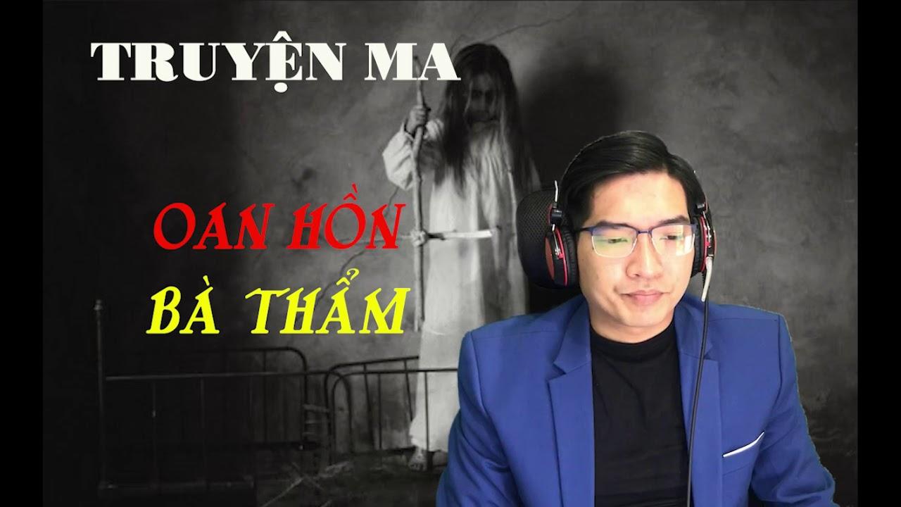 [ Truyện Mới ] Oan Hồn Bà Thẩm – Truyện Ma Có Thật Mới Nhất 2021 Về Làng Quê Việt Nam