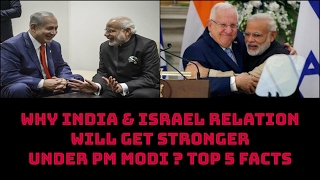 getlinkyoutube.com-WHY INDIA & ISRAEL RELATION WILL GET STRONGER UNDER PM MODI ? TOP 5 FACTS