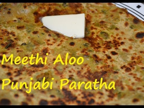 Meethi Aloo Sabzi ka Punjabi Paratha. Fenugreek Potato Flat Bread healthy recipe