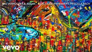 Kav Verhouzer, Audax - Garota de Ipanema ft. Priscilla Pach