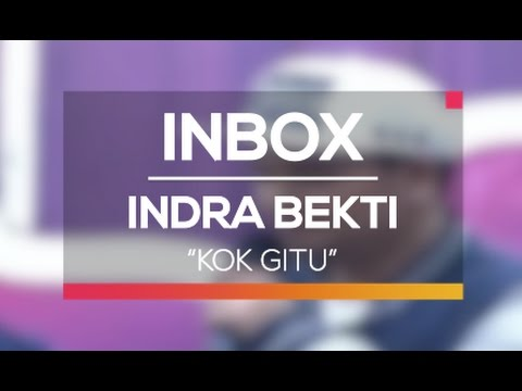 Indra Bekti - Kok Gitu (Live on Inbox)