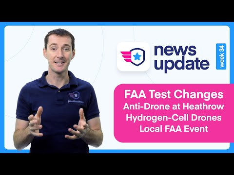 Drone News: FAA Changes To Exams, Anti-drone In Heathrow, Hydrogen Cell Drones And Local FAA Event