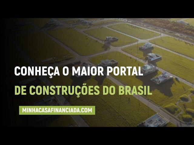 Conheça o minhacasafinanciada.com o maior portal de construções do Brasil