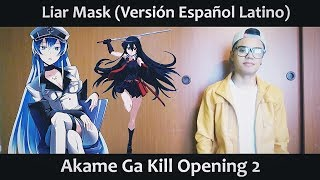 Video Liar Mask (Versión Español Latino) Akame Ga Kill OP 2 download MP3, 3GP, MP4, WEBM, AVI, FLV Juni 2018