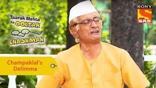 Your Favorite Character | Champaklal's Delimma | Taarak Mehta Ka Ooltah Chashmah