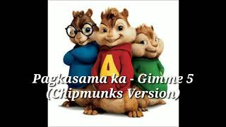 Pagkasama Ka - Chipmunks Version