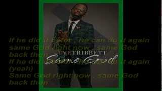 Tye Tribbett Same God | New Gospel Single 2013 with lyrics ( @GospelRap5855 )