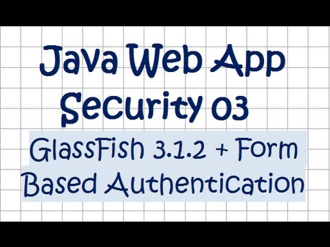 Security In A Java Web Application - Tutorial 03  (GlassFish + Form Authentication)