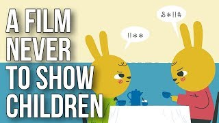 A Film Never to Show Children