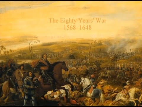 The Eighty Years' War 1568-1648