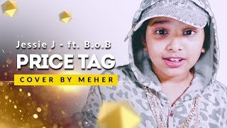 Jessie J ft. B.o.B - Price Tag ( Cover by Meher )