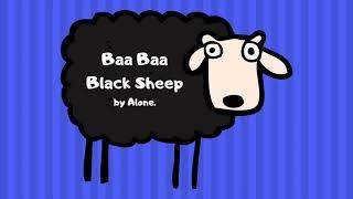 Alone. - Baa Baa Black Sheep (Audio)