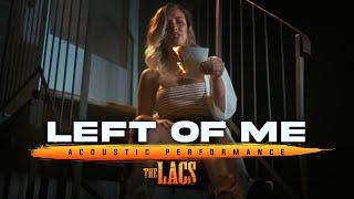 The Lacs - Left of Me (Acoustic Video)