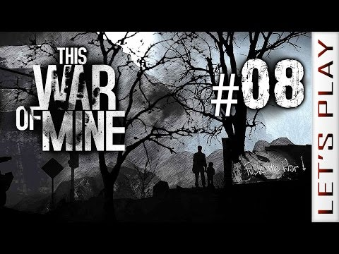 This War of Mine #08 - Let's Play