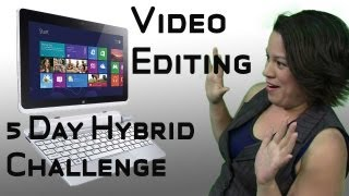 Video Editing on a Windows 8 Tablet - 5 Day Hybrid Challenge