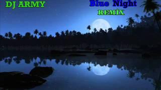 DJ_Army - Blue Night Remix