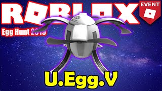 How to get the U.Egg.V - Drone Heist - Roblox Egg Hunt 2019 GUIDE