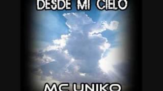 Mc Uniko - Desde Mi Cielo - Zero Estudios