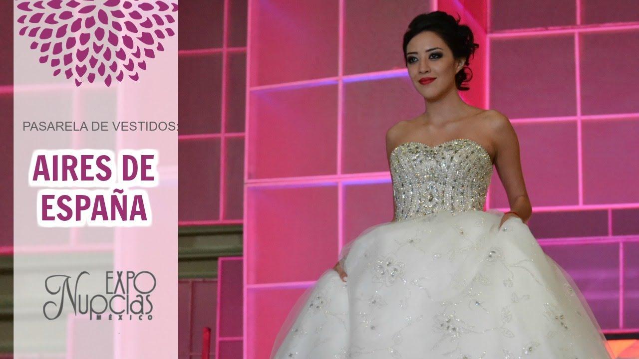 Expo Nupcias Pasarela de vestidos de novia por Aires de España ...