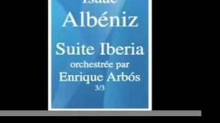 Isaac Albéniz (1860-1909) : Suite Iberia, orchestrée par Enrique Fernandez Arbós (1909) 3/3