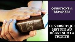 Étude Biblique: LE VERSET QUI MET FIN AU DÉBAT SUR LA TRINITÉ