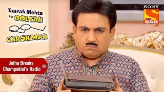 Jethalal Breaks Champaklal's Radio | Taarak Mehta Ka Ooltah Chashmah