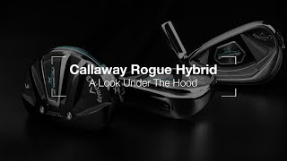 Callaway Rogue Hybrid: A Look Under The Hood