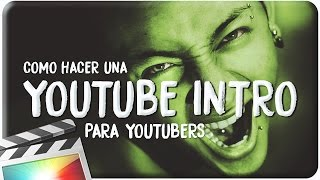 TUTORIAL FINAL CUT PRO X: COMO HACER UNA INTRO PARA YOUTUBE - HOW TO MAKE AN INTRO