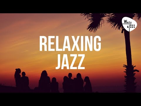Relaxing Jazz - Jazz for Dinner, Soothing & Relaxing Music