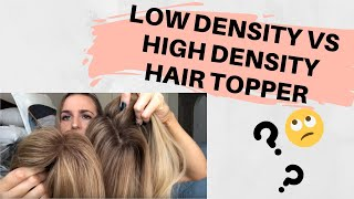 LOW DENSITY vs HIGH DENSITY HAIR TOPPER | Everything you need to know